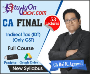 CA Final Indirect Tax (GST) New & Old Syllabus by CA Raj K Agrawal