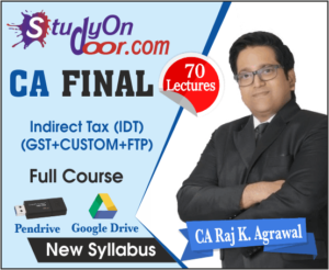 CA Final Indirect Tax (IDT) New & Old Syllabus by CA Raj K Agrawal