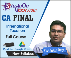 CA Final International Taxation (Elective) Full Course New Syllabus by CA Chetan Daga