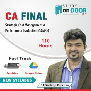 CA Final Strategic Cost Management and Performance Evaluation (SCMPE) Fastrack Course by CA Sankalp Kanstiya
