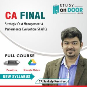 CA Final Strategic Cost Management and Performance Evaluation (SCMPE) Full Course by CA Sankalp Kanstiya