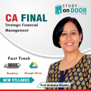 CA Final Strategic Financial Management (SFM) Fast Track by Prof. Archana Khetan