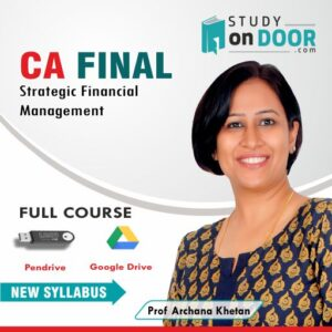 CA Final Strategic Financial Management (SFM) by Prof. Archana Khetan