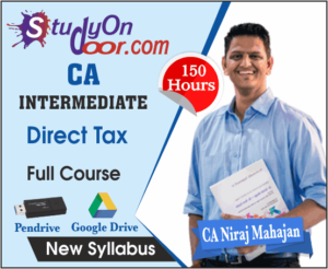 CA Intermediate Direct Tax (DT) Full Course New Syllabus by CA Niraj Mahajan