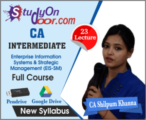 CA Intermediate Enterprise Information Systems & Strategic Management (EIS-SM) New Syllabus by CA Shilpum Khanna