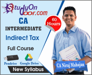 CA Intermediate Indirect Tax (IDT) Full Course New Syllabus by CA Niraj Mahajan