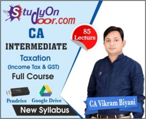 CA Intermediate Taxation Full Course New Syllabus by CA Vikram Biyani