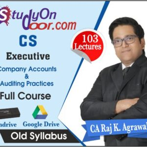 CS Executive Company Accounts & Auditing Practices Old Syllabus Full Course by CA Raj K Agrawal