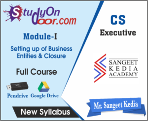 CS Executive (Module I) Setting up of Business Entities & Closure by CS Sangeet Kedia