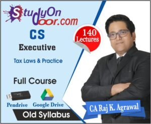 CS Executive Tax Laws & Practice Old Syllabus Full Course by CA Raj K Agrawal