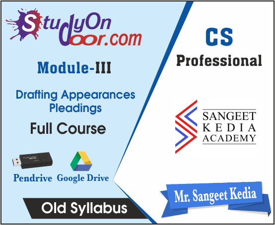 CS Professional Drafting, Appearances & Pleadings Old Syllabus by CS Sangeet Kedia