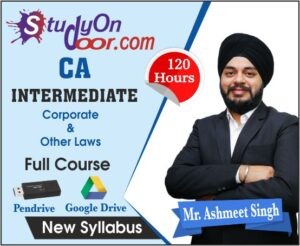 CA Intermediate Corporate & Other Laws Full Course New Syllabus by Mr Ashmeet Singh