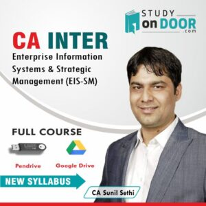 CA Intermediate Enterprise Information Systems & Strategic Management (EIS-SM) by CA Sunil Sethi
