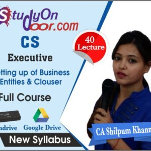 CS Executive Setting up of Business Entities & Clouser New Syllabus Full Course by CA Shilpum Khanna