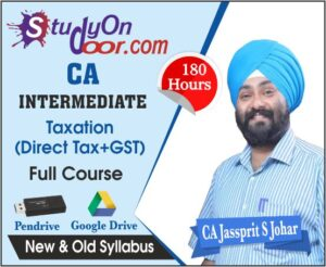 CA Intermediate Taxation New & Old Syllabus by CA Jassprit S Johar
