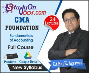 CMA Foundation Fundamentals of Accounting Full Course New Syllabus by CA Raj K Agrawal