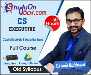 CS Executive Capital Markets & Securities Laws Full Course Old Syllabus by CA Amit Bachhawat
