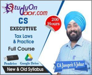CS Executive Tax Laws New & Old Syllabus by CA Jassprit S Johar
