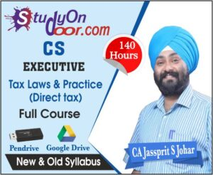 CS Executive Tax Laws & Practice (Direct Tax) New & Old Syllabus by CA Jassprit S Johar
