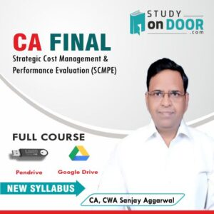 CA Final Strategic Cost Management and Performance Evaluation (SCMPE) Full Course by CA Sanjay Aggarwal