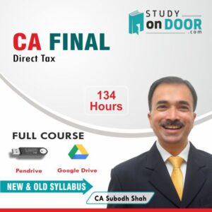 CA Final Direct Tax (DT) Full Course New and Old Syllabus by CA Subodh Shah