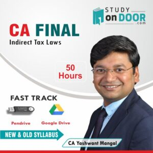 CA Final Indirect Tax Laws (IDT) Fast Track Course New and Old Syllabus by CA Yashwant Mangal
