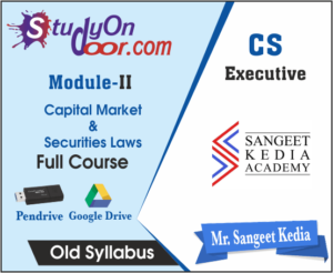 CS Executive (Module II) Capital Markets and Securities Laws Old Syllabus by CS Sangeet Kedia