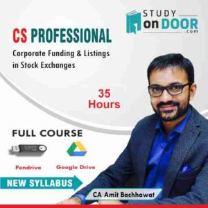 CS Professional Corporate Funding and Listings in Stock Exchanges Full Course New Syllabus by CA Amit Bachhawat