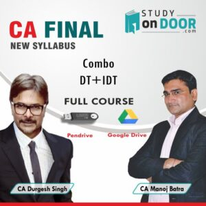 CA Final Combo (DT+IDT) Full Course by CA Durgesh Singh and CA Manoj Batra