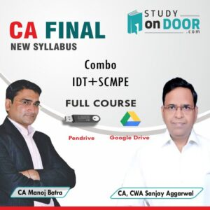 CA Final Combo (IDT+SCMPE) Full Course by CA Manoj Batra and CA Sanjay Aggarwal