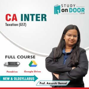 CA Intermediate Taxation (GST) Full Course by Prof. Aayushi Bansal