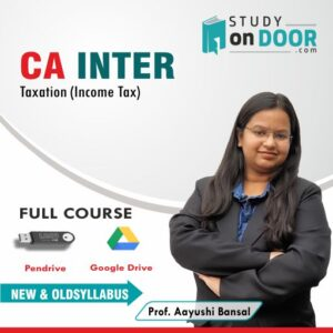 CA Intermediate Taxation (Income Tax) Full Course by Prof. Aayushi Bansal