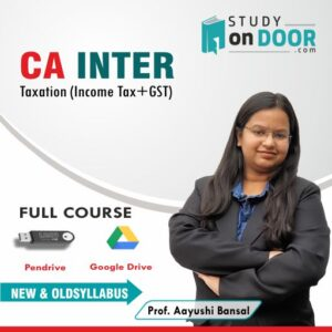 CA Intermediate Taxation (Income Tax+GST) Full Course by Prof. Aayushi Bansal