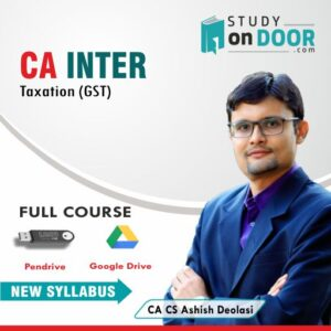 CA Intermediate Taxation (Only GST) Full Course by CA Ashish Deolasi