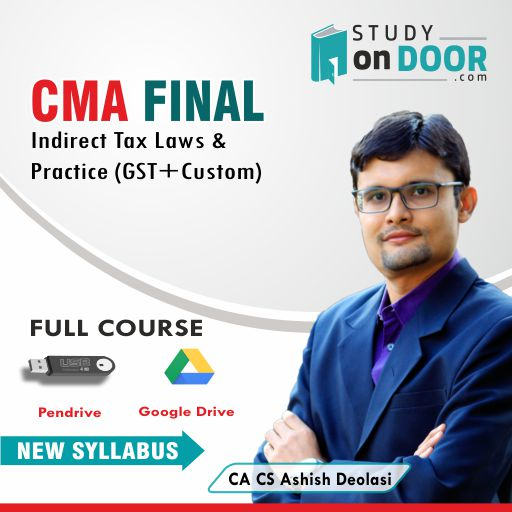 CMA Final Indirect Tax Laws and Practice Full Course by CA Ashish Deolasi