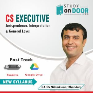 CS Executive Jurisprudence, Interpretation and General Laws Fast Track New Syllabus by CA CS Nilamkumar Bhandari