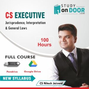 CS Executive (Module I) Jurisprudence Interpretation and General Laws by CS Nitesh Kumar Jaiswal