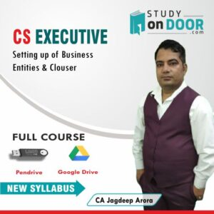 CS Executive (Module I) Setting up of Business Entities and Closure New Syllabus by CA Jagdeep Arora