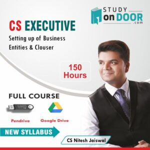 CS Executive (Module I) Setting up of Business Entities and Closure by CS Nitesh Kumar Jaiswal