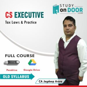 CS Executive (Module I) Tax Laws and Practice Old Syllabus by CA Jagdeep Arora