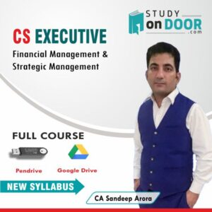 CS Executive (Module II) Financial and Strategic Management New Syllabus by CA Sandeep Arora