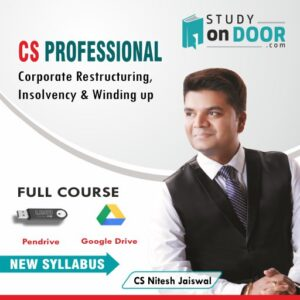 CS Professional (Module ll) Corporate Restructuring Insolvency Liquidation and Winding up by CS Nitesh Kumar Jaiswal