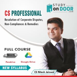 CS Professional (Module ll) Resolution of Corporate Disputes, Non-Compliances and Remedies by CS Nitesh Kumar Jaiswal