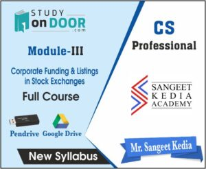 CS Professional (Module lll) Corporate Funding and Listings in Stock Exchanges by CS Sangeet Kedia