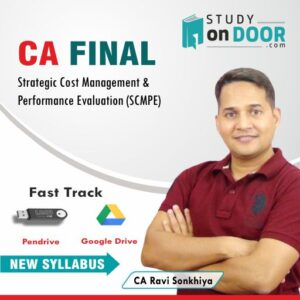 CA Final Strategic Cost Management and Performance Evaluation (SCMPE) Fast Track by CA Ravi Sonkhiya