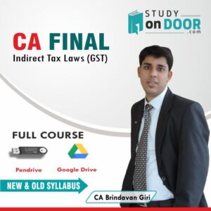 CA Final Indirect Tax Laws (GST) Full Course New and Old Syllabus by CA Brindavan Giri