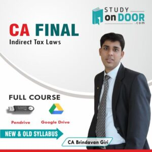 CA Final Indirect Tax Laws (IDT) Full Course New and Old Syllabus by CA Brindavan Giri