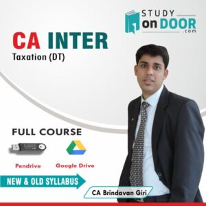 CA Intermediate Taxation (DT) Full Course New and Old Syllabus by CA Brindavan Giri