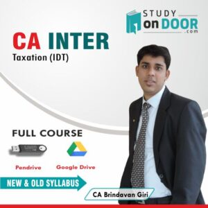 CA Intermediate Taxation (IDT) Full Course New and Old Syllabus by CA Brindavan Giri