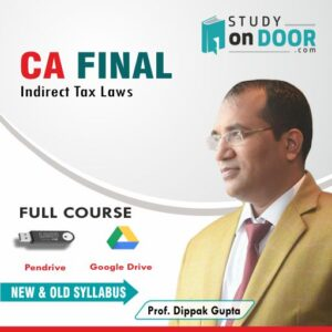 CA Final Indirect Tax Laws (IDT) by CA Dippak Gupta